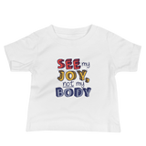 baby Shirt See My Joy, Not My Body quality of life happy happiness disability disabilities disabled handicap wheelchair special needs body shaming