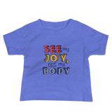 See My Joy, Not My Body (Baby Shirt)