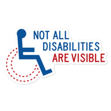 Not All Disabilities are Visible (Design 2) Sticker