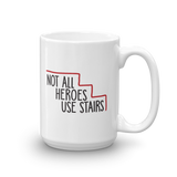Not All Heroes Use Stairs (Mug)