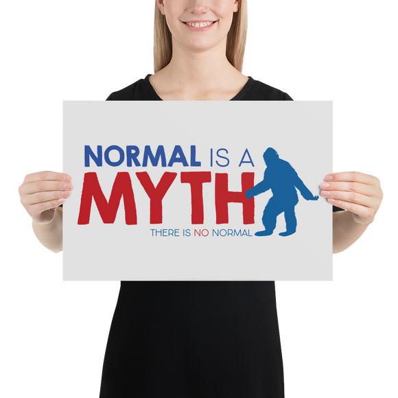 poster normal is a myth big foot yeti sasquatch peer pressure popularity disability special needs awareness inclusivity acceptance activism