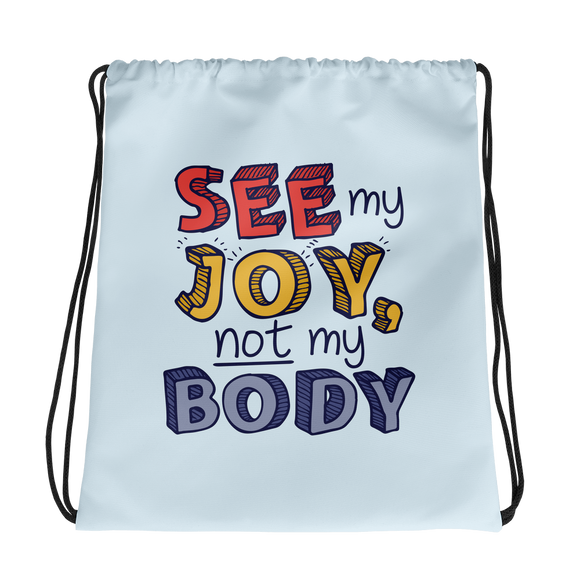 drawstring bag See My Joy, Not My Body quality of life happy happiness disability disabilities disabled handicap wheelchair special needs body shaming