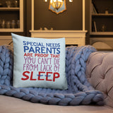 Special Needs Parents are Proof that You Can't Die from Lack of Sleep (Pillow)