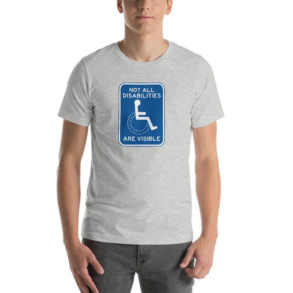shirt not all disabilities are visible invisible disabilities hidden non-visible unseen mental disabled Psychiatric neurological chronic
