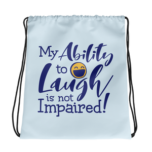 drawstring bag my ability to laugh is not impaired fun happy happiness quality of life impairment disability disabled wheelchair positive