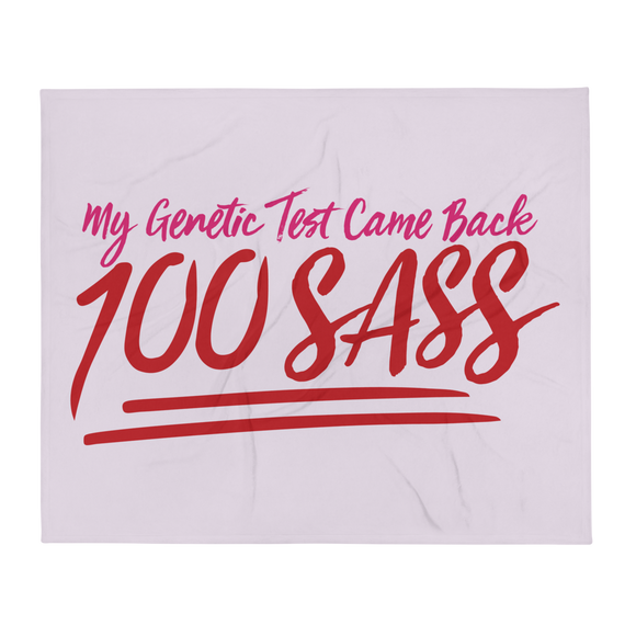 throw blanket My Genetic Test Came Back 100 Sass sassy DNA 100 100% results Raising Dion Esperanza Sammi Haney rare disease chromosomes