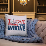I Love Proving People Wrong (Pillow 20x12 or 18x18)