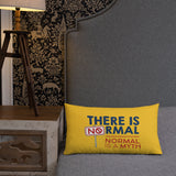 There is No Normal (18x18 or 20x12 Pillow)