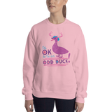 It's OK to be an Odd Duck! Sweatshirt