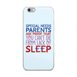 iPhone case Special Needs Parents are Proof that you Can't Die from Lack of Sleep rest disability mom dad parenting