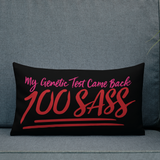 pillow My Genetic Test Came Back 100 Sass sassy DNA 100 100% results Raising Dion Esperanza Sammi Haney rare disease chromosomes