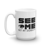 See Me Not My Disability (Halftone) Mug