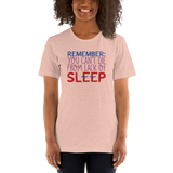 Remember: You Can't Die from Lack of Sleep (Shirt)