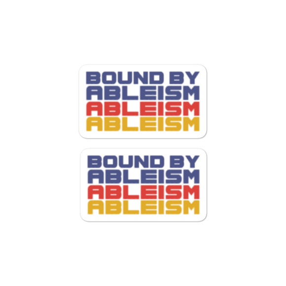 stickers Bound by Ableism wheelchair bound ableism ableist disability rights discrimination prejudice special needs awareness diversity inclusion