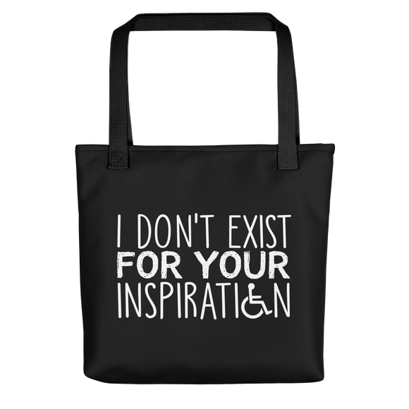 Tote bag I Do Not Exist for Your Inspiration inspire inspirational pander pandering objectify objectification disability able-bodied non-disabled wheelchair sympathy pity