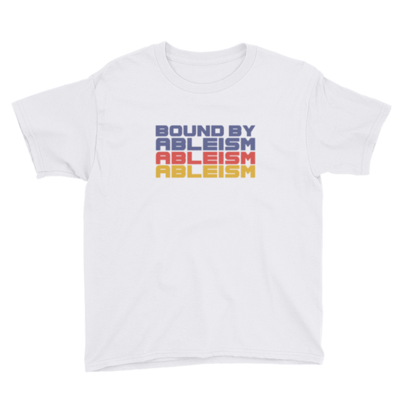 youth Shirt Bound by Ableism wheelchair bound ableism ableist disability rights discrimination prejudice special needs awareness diversity inclusion