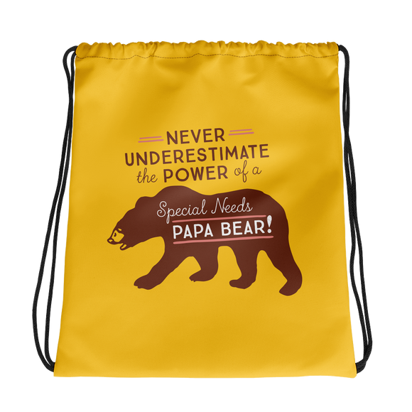 drawstring bag Never Underestimate the power of a Special Needs Papa Bear! dad father parent parenting man male