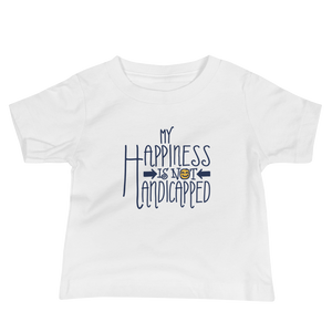 baby shirt my happiness is not handicapped happy handicap quality of life disability disabled disabilities wheelchair fun pity limit restrict