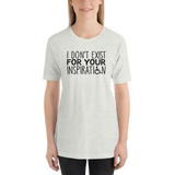 I Don't Exist for Your Inspiration (Light Color Shirts)