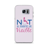 Not All Disabilities are Visible (Pink Samsung Case)