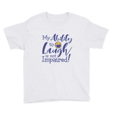 My Ability to Laugh is Not Impaired! (Youth Shirt)