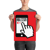 Swipe Left on Ableism (Poster Various Sizes)