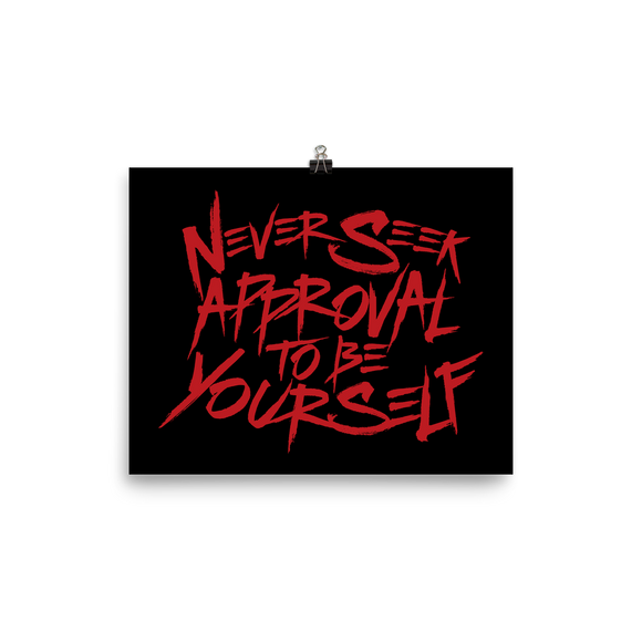 poster  never seek approval for being yourself peer pressure bullying acceptance popularity inclusivity teenagers self-image insecurity positive self-esteem different