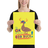 It's OK to be an Odd Duck! Poster (Men's Colors)