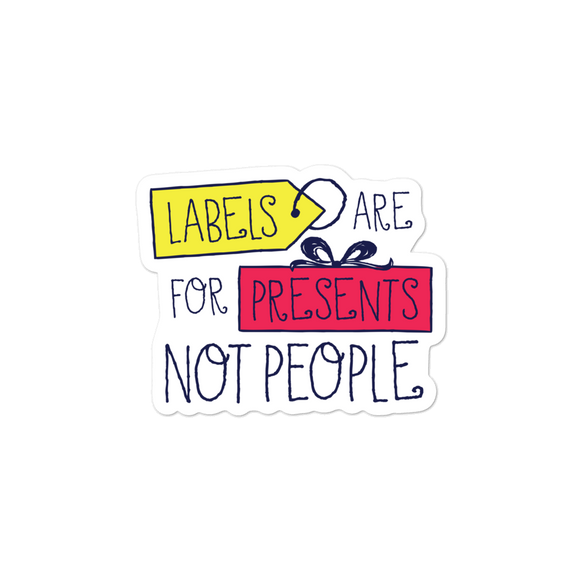 sticker Labels are for Presents Not People disability special needs awareness diversity wheelchair inclusion inclusivity acceptance