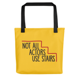 Not All Actors Use Stairs (Tote Bag)