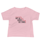 Not All Heroes Use Stairs (Baby Shirt)
