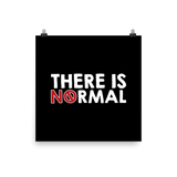 There is No Normal (Text Only Design - Poster)