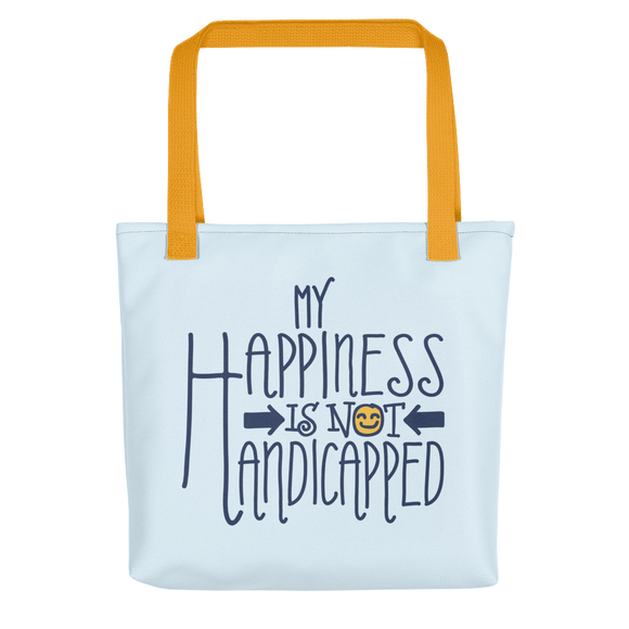 Tote Bag my happiness is not handicapped happy handicap quality of life disability disabled disabilities wheelchair fun pity limit restrict
