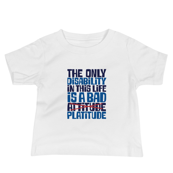 baby Shirt The Only Disability in this Life is a Bad platitude platitudes attitude quote superficial unhelpful advice special needs disabled wheelchair