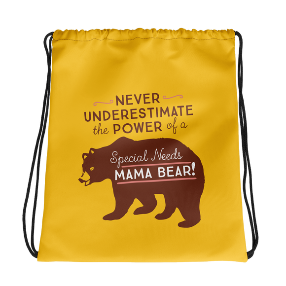 drawstring bag Never Underestimate the power of a Special Needs Mama Bear! mom momma parent parenting parent moma mom mommy power