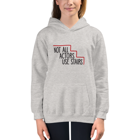 kid's hoodie Not All Actors Use Stairs acting actress Hollywood ableism disability rights inclusion wheelchair inclusive disabilities