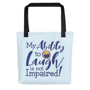 tote bag my ability to laugh is not impaired fun happy happiness quality of life impairment disability disabled wheelchair positive