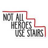 Not All Heroes Use Stairs Sticker