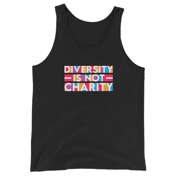 Diversity is Not Charity (Unisex Tank Top)