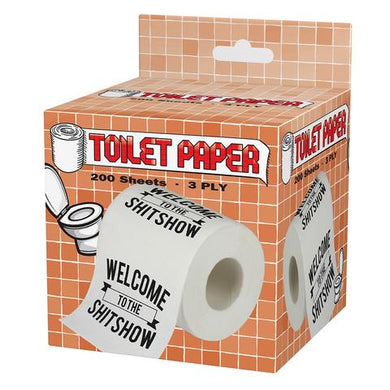 Welcome To The Sh*tshow Toilet Paper - Shag Alternative Superstore