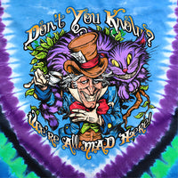 "Mad Hatter ""Don't You Know?"" Tie Dye T-Shirt - Shag Alternative Superstore"