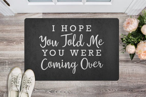 """I hope you told me"" Doormat - The Home Retreat Store"