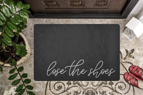 """Lose the shoes"" Doormat - The Home Retreat Store"