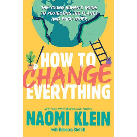How to Change Everything by N. Klein (HC, pp. 336)