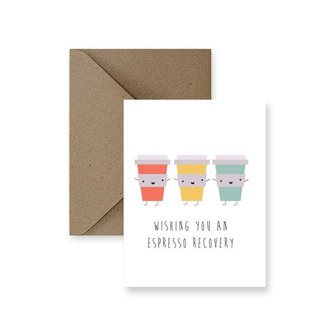 ImPaper, Wishing You An Espresso Recovery Greeting Card