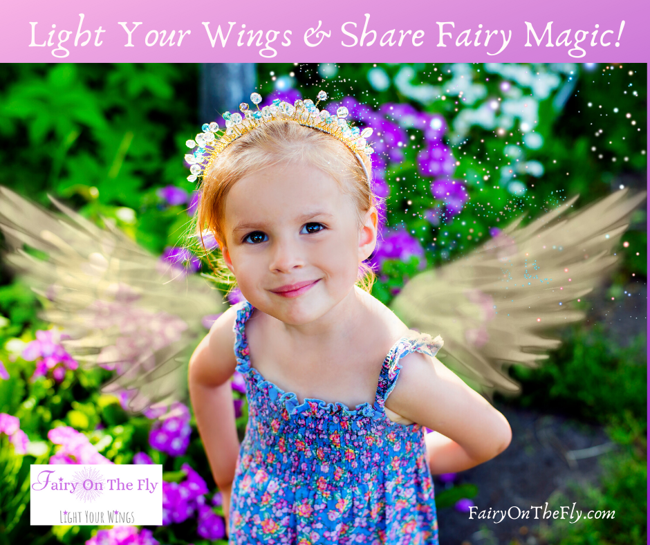 Light Your Wings & Share Fairy Magic!
