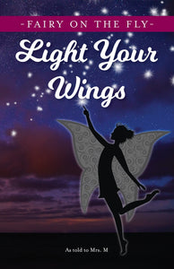 Fairy On The Fly: Light Your Wings