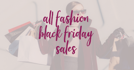 The Fashionista's Black Friday Sales List