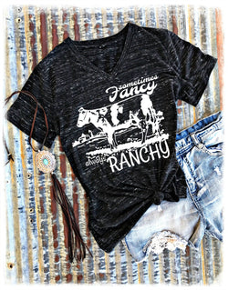 Sometimes Fancy Always Ranchy Tee
