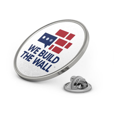 Image of We Build The Wall Metal Pin